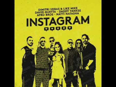 Dimitri Vegas & Like Mike, David Guetta, Daddy Yankee, Afro Bros, Natti Natasha -Instagram (Will K Remix)